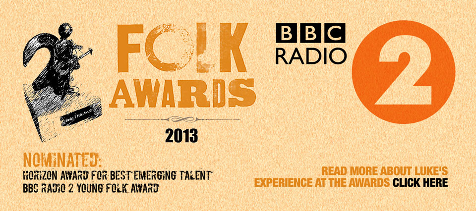 Find out about Luke's folk awards nominations here